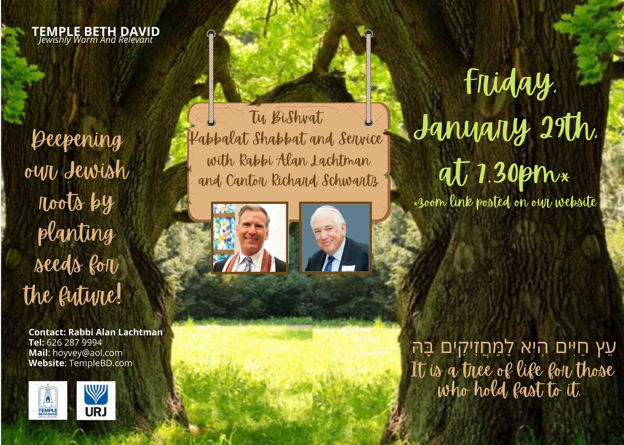 Click here to log onto Shabbat Tu BiShvat service with Rabbi Lachtman and Cantor Schwarz